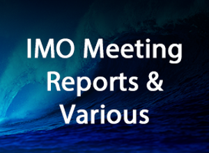 IMO Meeting Reports & Various